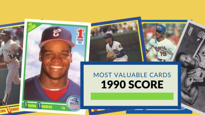 Most Valuable 1990 Score Baseball Cards Worth Money Ballcard Genius